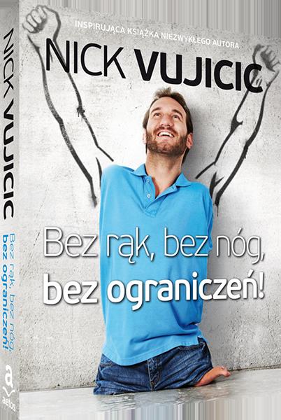 Bez rąk, bez nóg, bez ograniczeń! Nick Vujicic